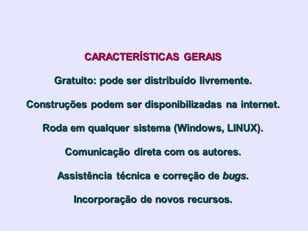 CARACTERÍSTICAS GERAIS Gratuito: pode ser distribuído livremente