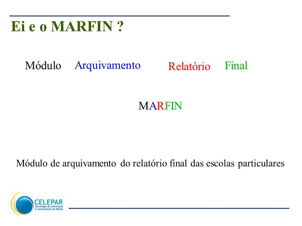 Ei e o MARFIN Módulo Arquivamento Relatório Final MARFIN