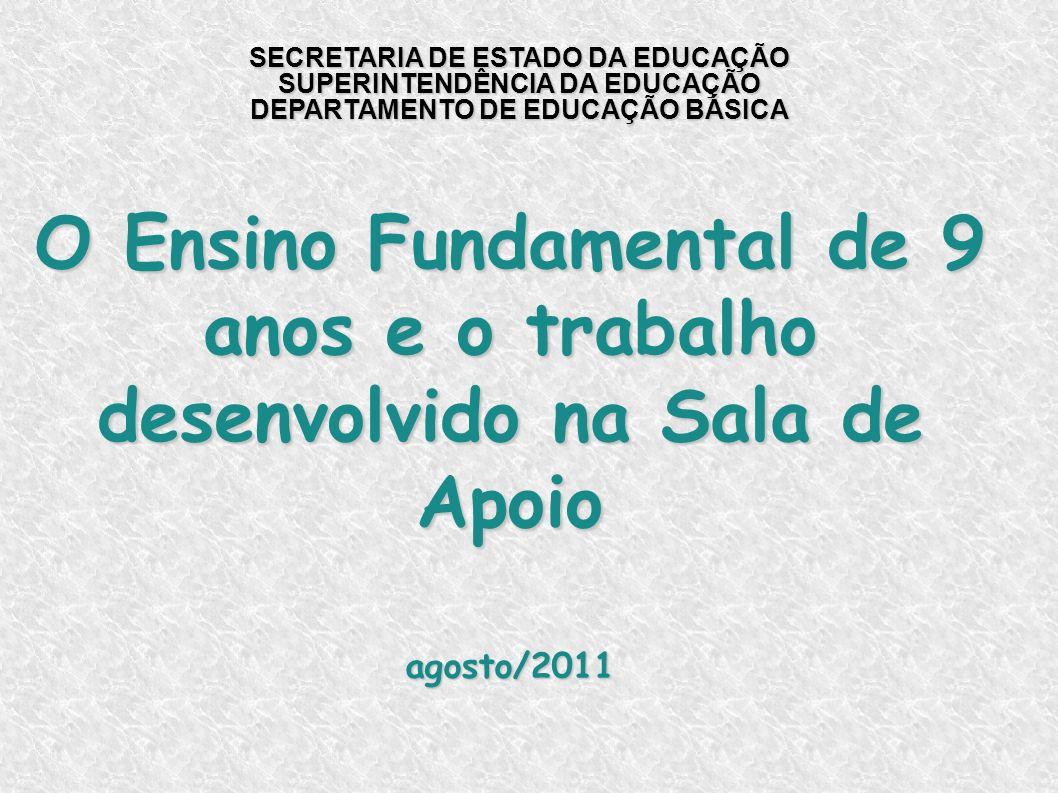 O Ensino Fundamental de 9 anos e o trabalho desenvolvido na Sala de Apoio