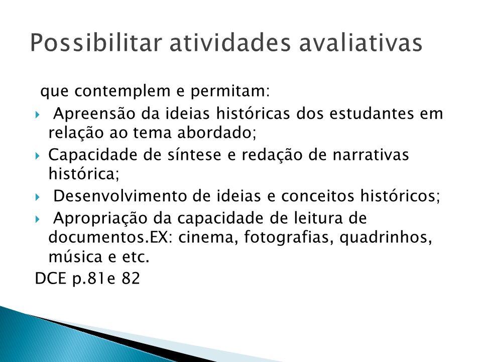 Possibilitar atividades avaliativas