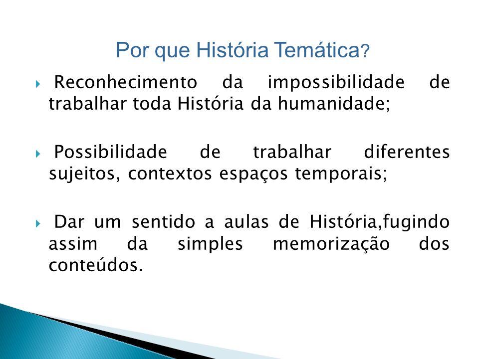 Por que História Temática