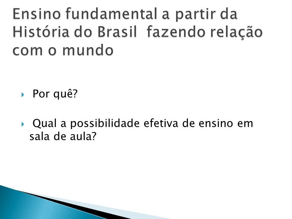 Ensino fundamental a partir da História do Brasil fazendo relação com o mundo