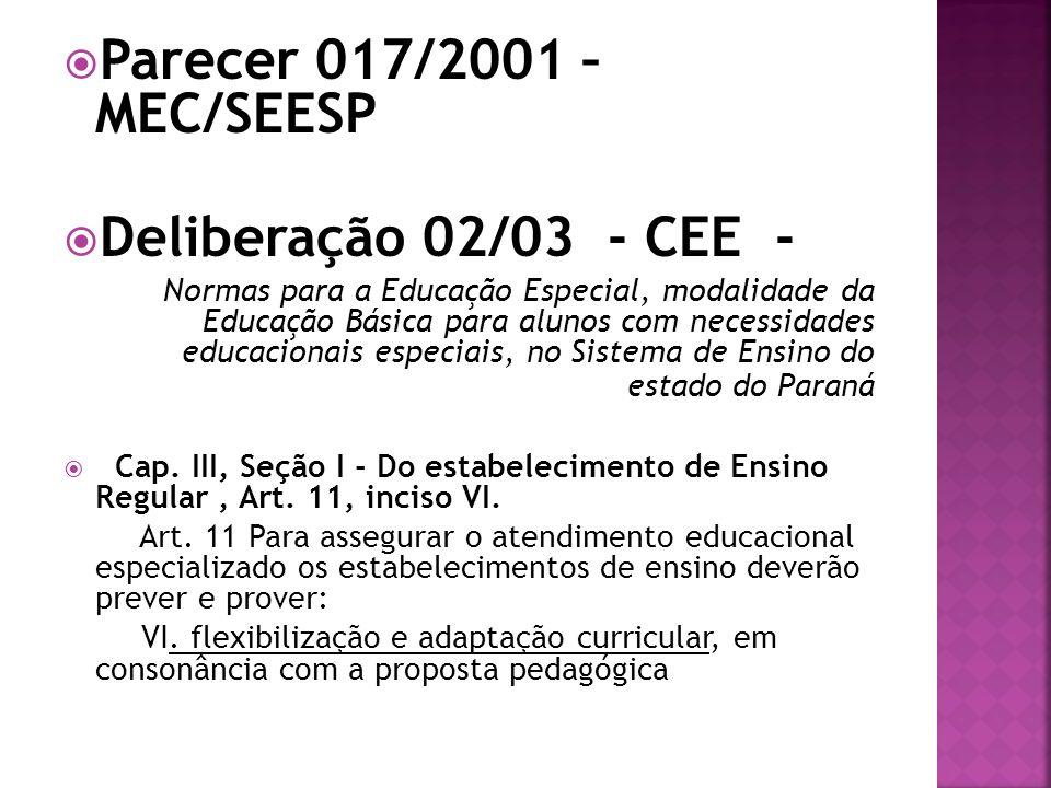 Parecer 017/2001 – MEC/SEESP Deliberação 02/03 - CEE -