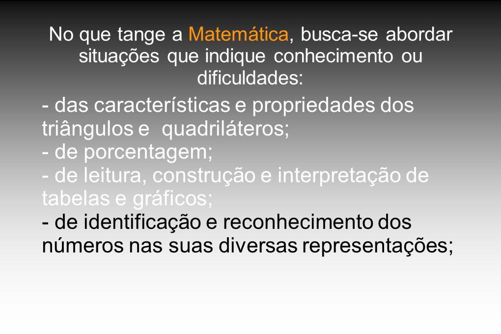 - das características e propriedades dos triângulos e quadriláteros;