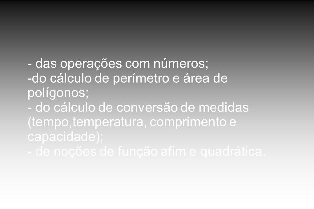 - das operações com números;