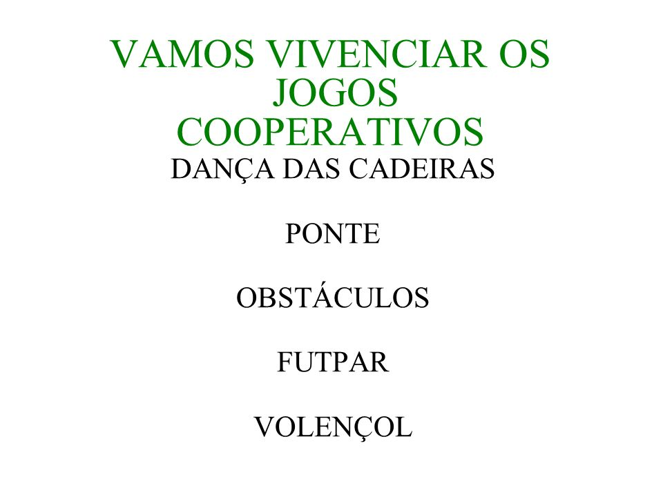 VAMOS VIVENCIAR OS JOGOS COOPERATIVOS