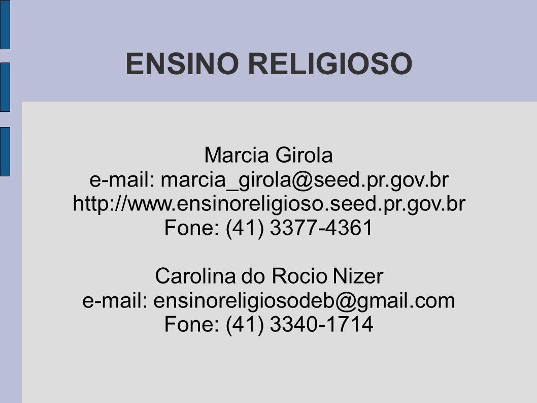 ENSINO RELIGIOSO Marcia Girola e-mail: marcia_girola@seed.pr.gov.br