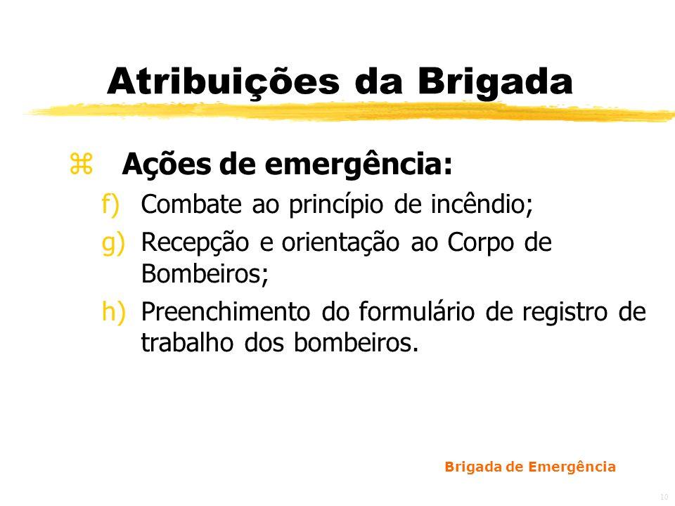 Atribuições da Brigada