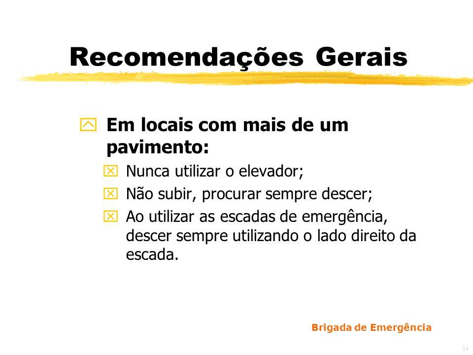 Recomendações Gerais Em locais com mais de um pavimento: