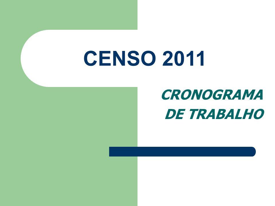 CENSO 2011 CRONOGRAMA DE TRABALHO