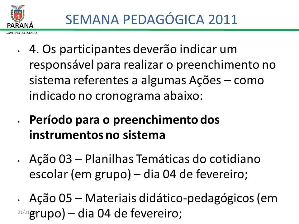 SEMANA PEDAGÓGICA 2011 PARANÁ. GOVERNO DO ESTADO.