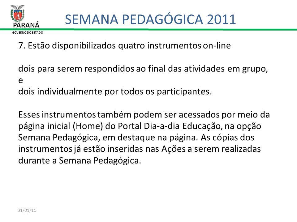 SEMANA PEDAGÓGICA 2011 PARANÁ. GOVERNO DO ESTADO. 7. Estão disponibilizados quatro instrumentos on-line.