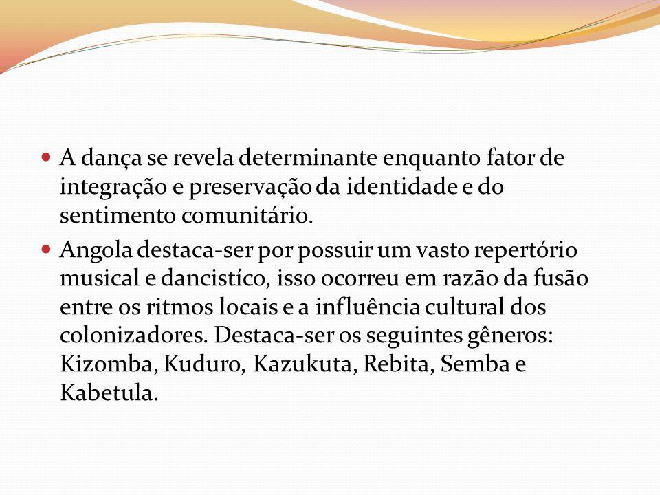 A dança se revela determinante enquanto fator de integração e preservação da identidade e do sentimento comunitário.