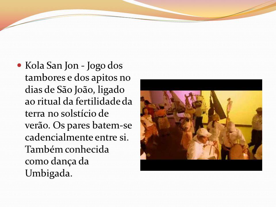Kola San Jon - Jogo dos tambores e dos apitos no dias de São João, ligado ao ritual da fertilidade da terra no solstício de verão.