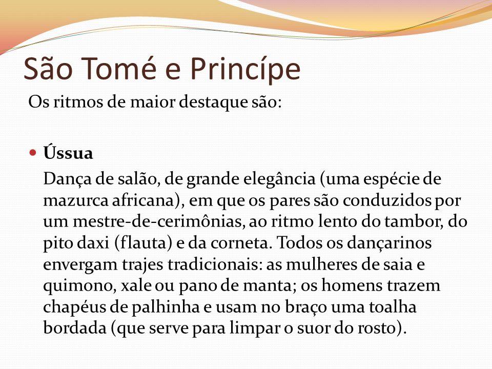 São Tomé e Princípe Os ritmos de maior destaque são: Ússua