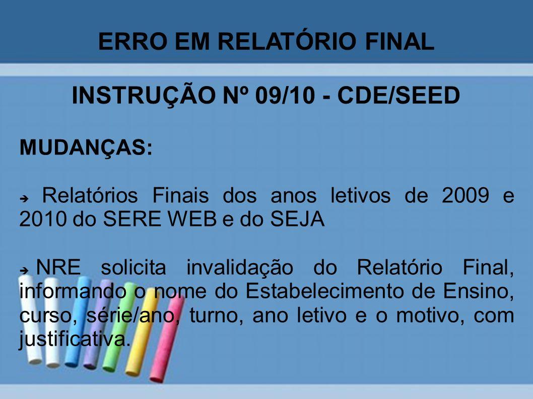 ERRO EM RELATÓRIO FINAL INSTRUÇÃO Nº 09/10 - CDE/SEED