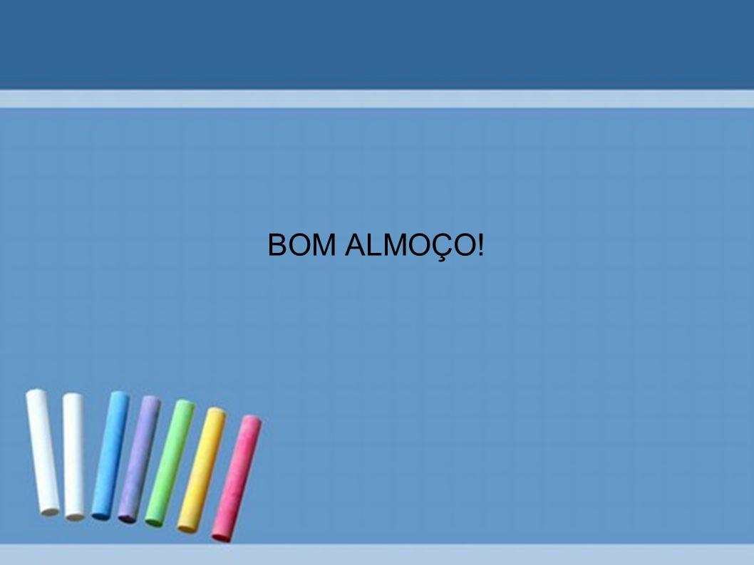 BOM ALMOÇO!