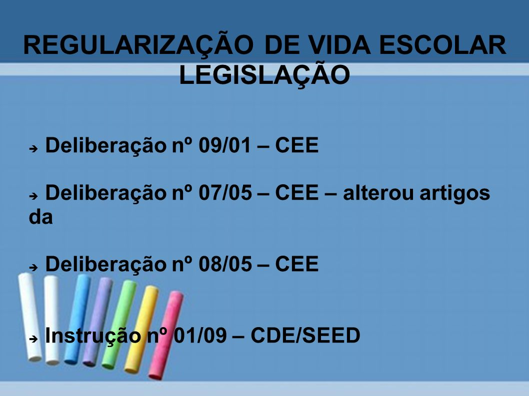 REGULARIZAÇÃO DE VIDA ESCOLAR LEGISLAÇÃO