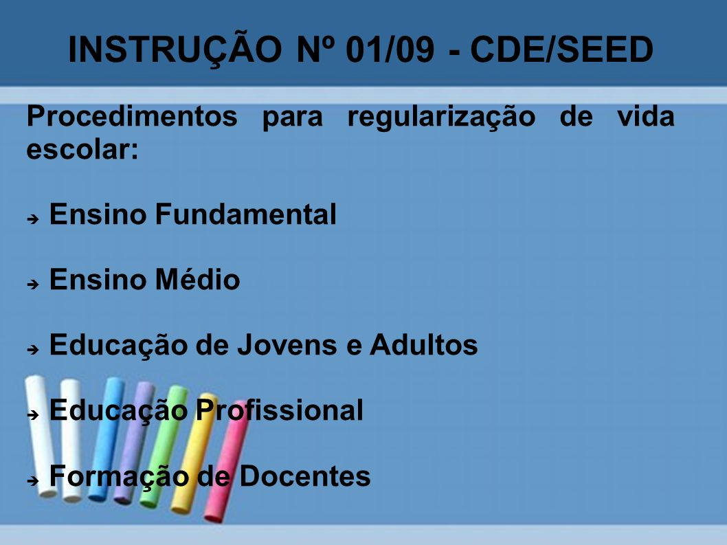 INSTRUÇÃO Nº 01/09 - CDE/SEED