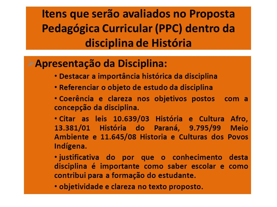 Itens que serão avaliados no Proposta Pedagógica Curricular (PPC) dentro da disciplina de História