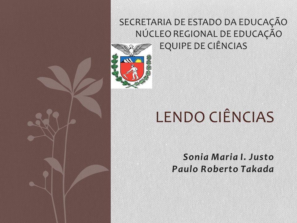 Sonia Maria I. Justo Paulo Roberto Takada