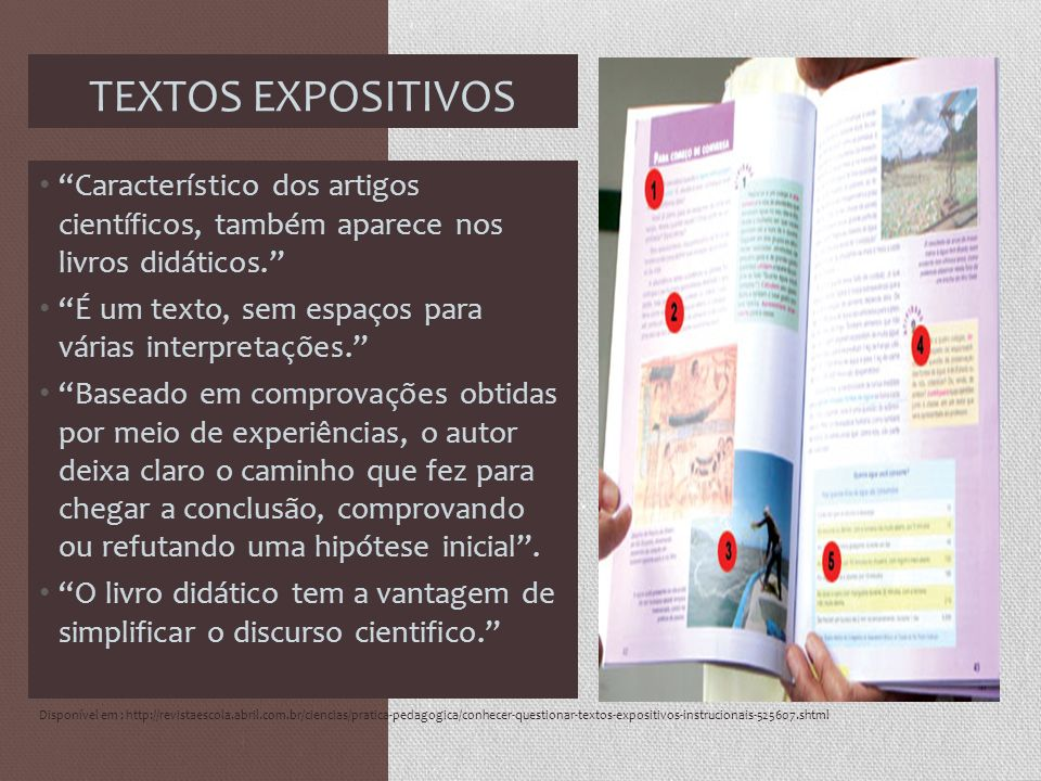 TEXTOS EXPOSITIVOS Característico dos artigos científicos, também aparece nos livros didáticos.