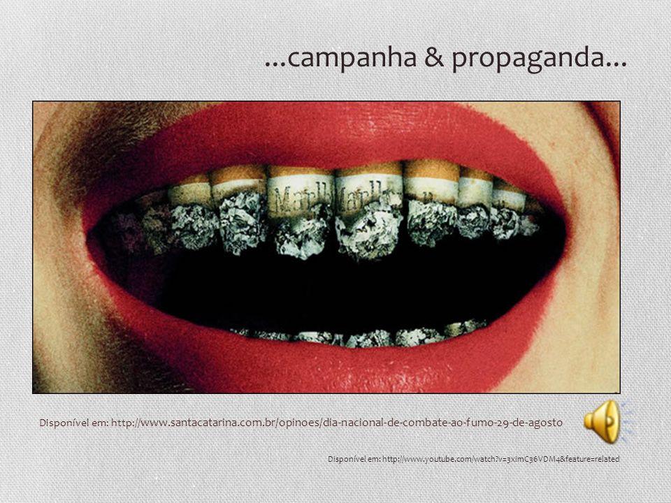 ...campanha & propaganda... Disponível em: http://www.santacatarina.com.br/opinoes/dia-nacional-de-combate-ao-fumo-29-de-agosto.