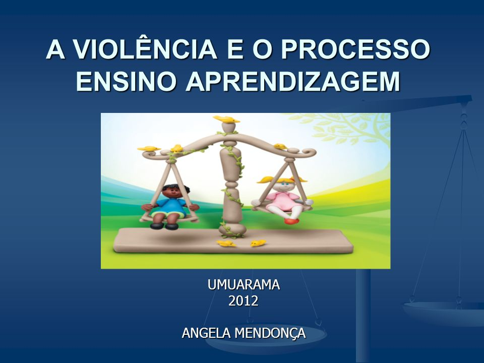 A VIOLÊNCIA E O PROCESSO ENSINO APRENDIZAGEM