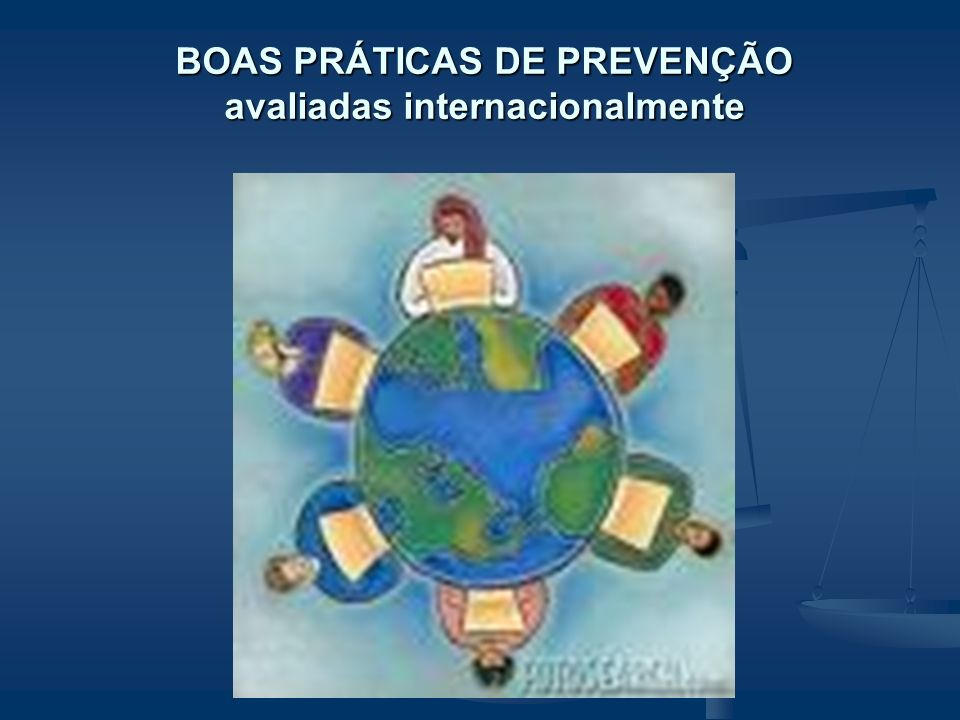 BOAS PRÁTICAS DE PREVENÇÃO avaliadas internacionalmente