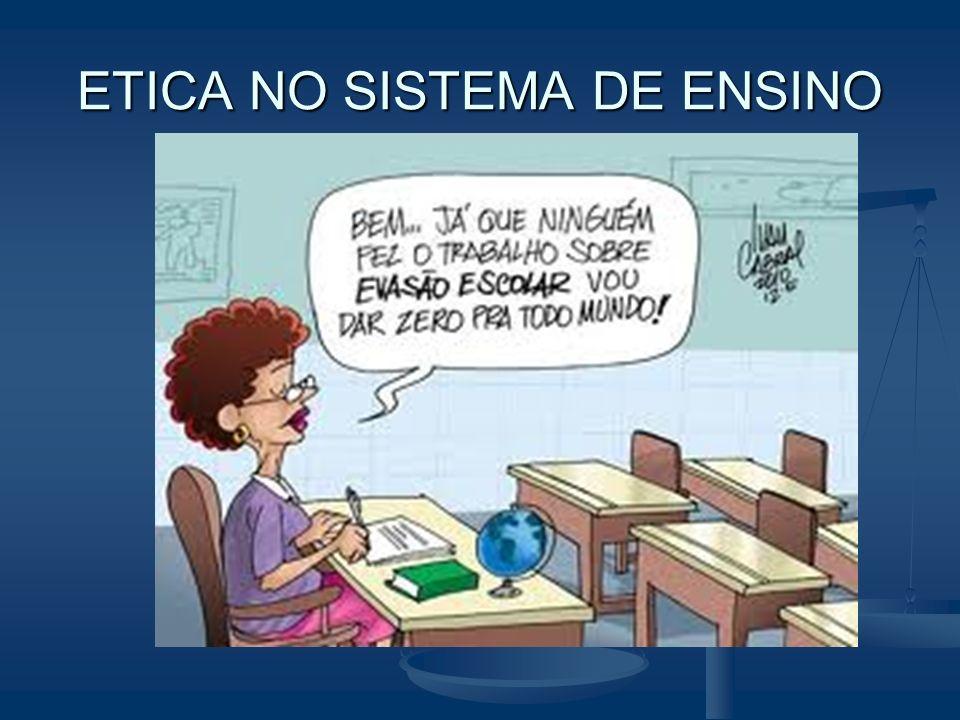 ETICA NO SISTEMA DE ENSINO