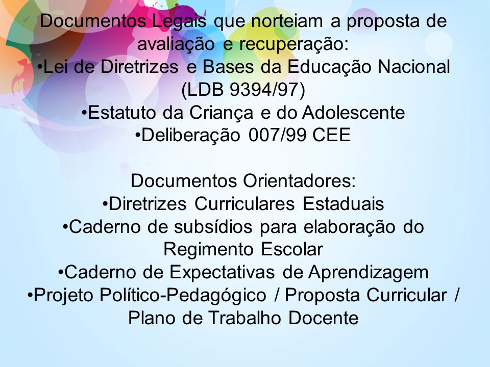 Documentos Legais que norteiam a proposta de avaliação e recuperação: