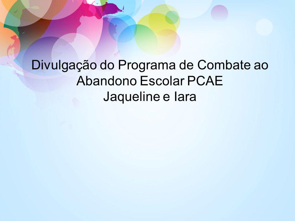 Divulgação do Programa de Combate ao Abandono Escolar PCAE