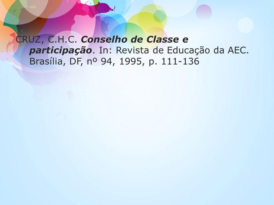 CRUZ, C. H. C. Conselho de Classe e participação