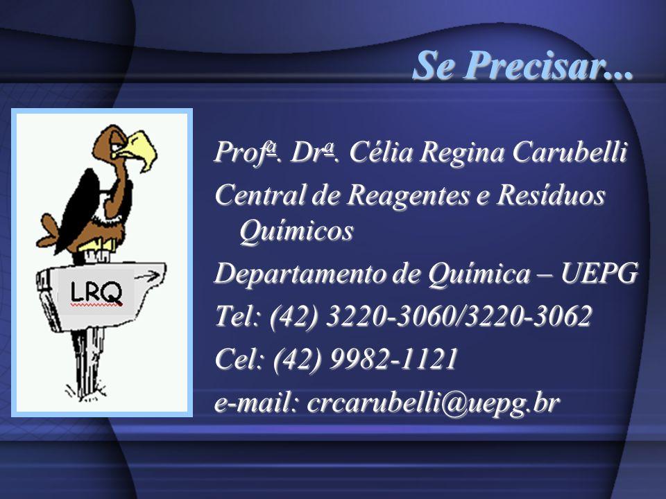 Se Precisar... Profa. Dra. Célia Regina Carubelli