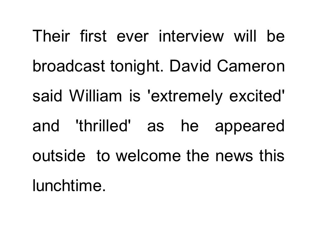 Their first ever interview will be broadcast tonight