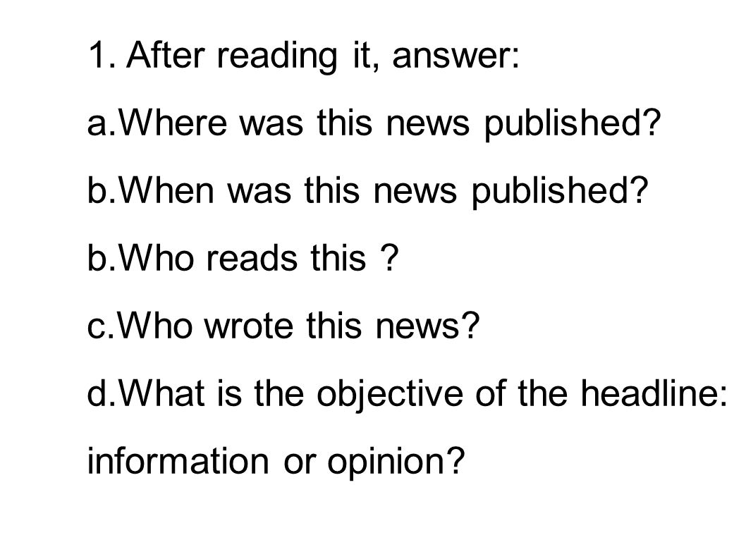 1. After reading it, answer: