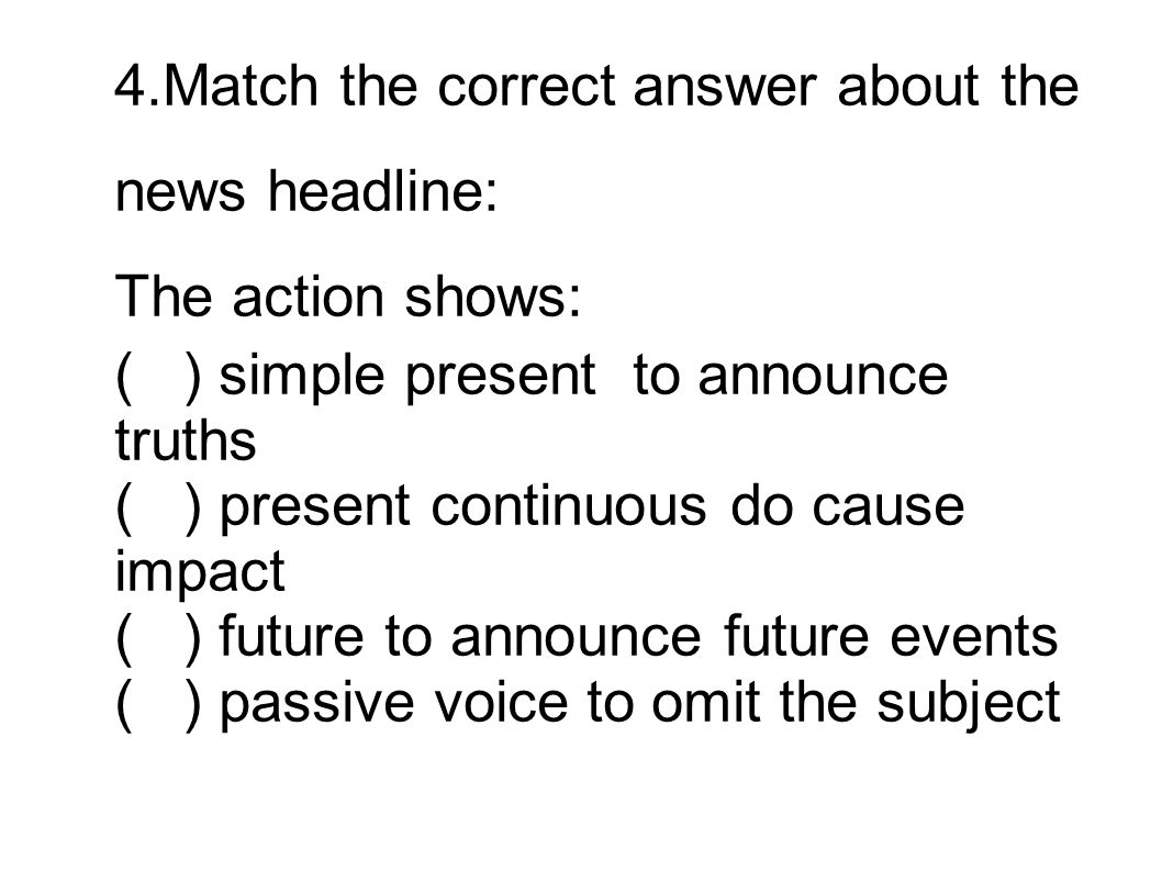 4.Match the correct answer about the news headline: