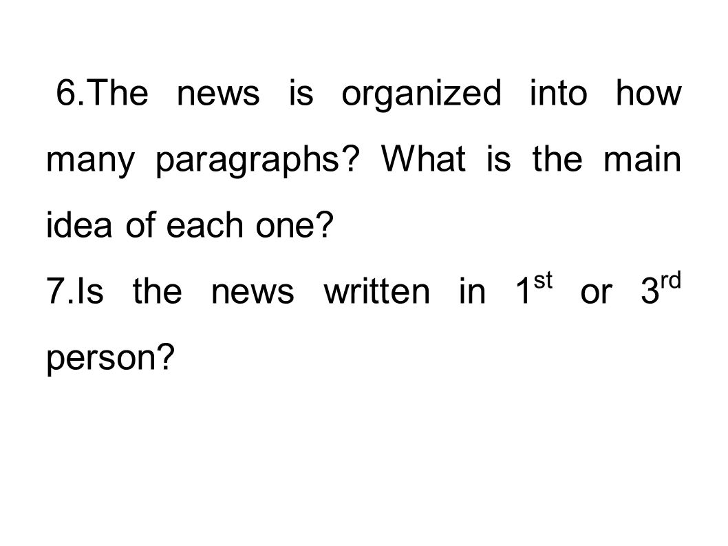 6. The news is organized into how many paragraphs