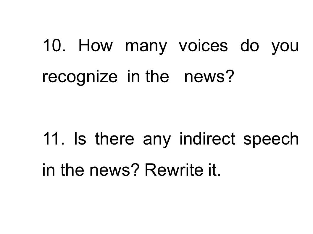 10. How many voices do you recognize in the news