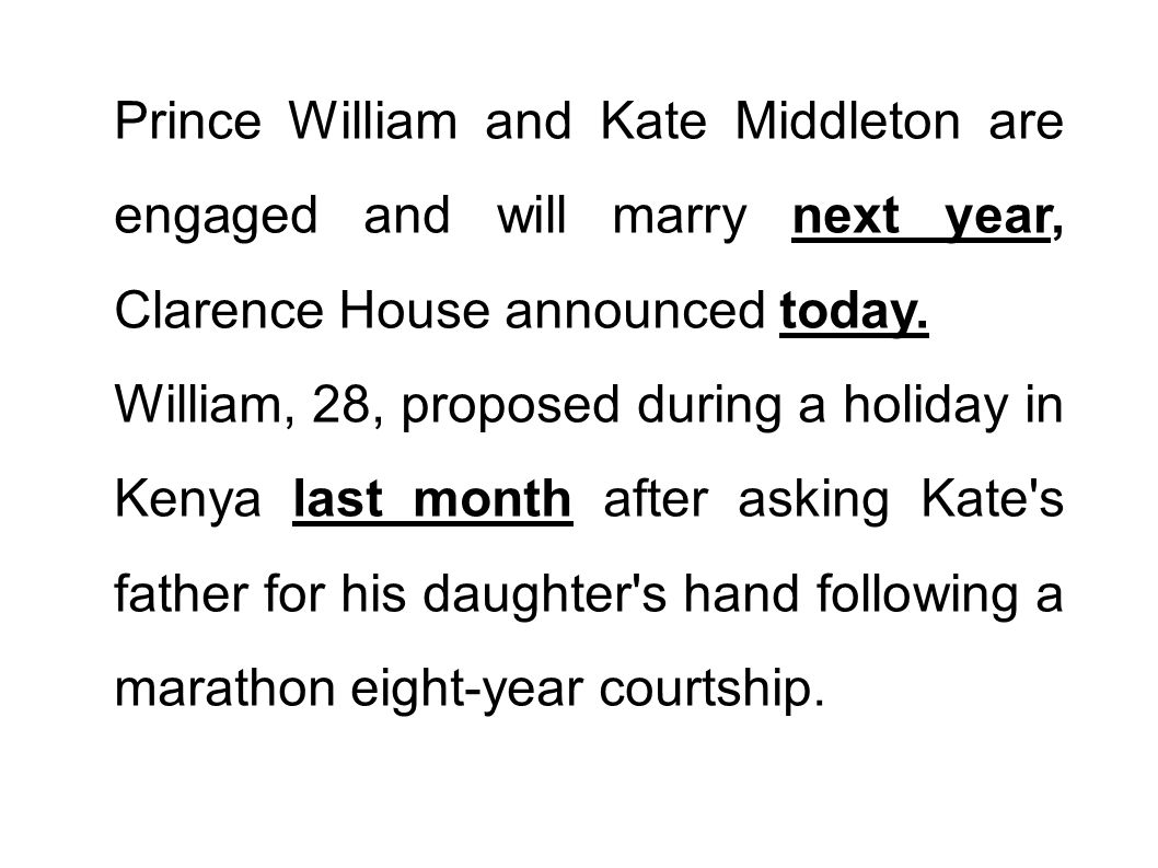 Prince William and Kate Middleton are engaged and will marry next year, Clarence House announced today.