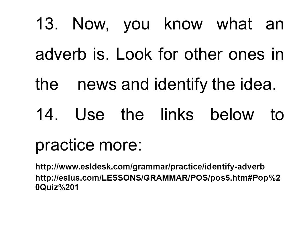 14. Use the links below to practice more: