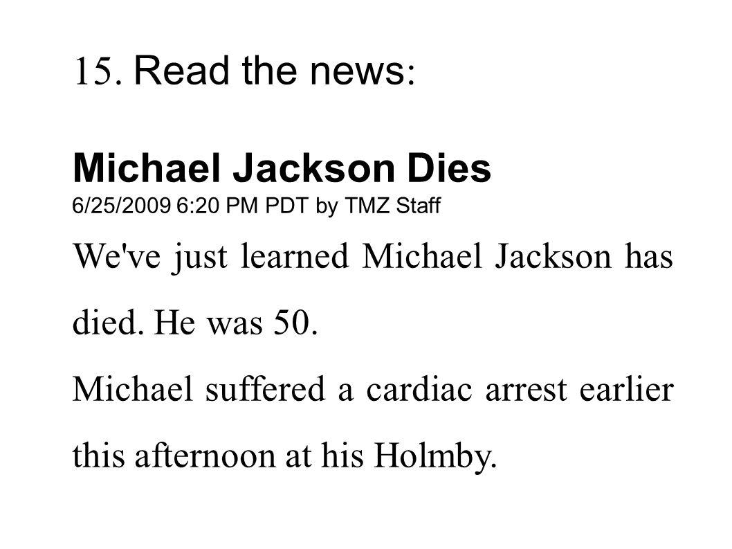 15. Read the news: Michael Jackson Dies