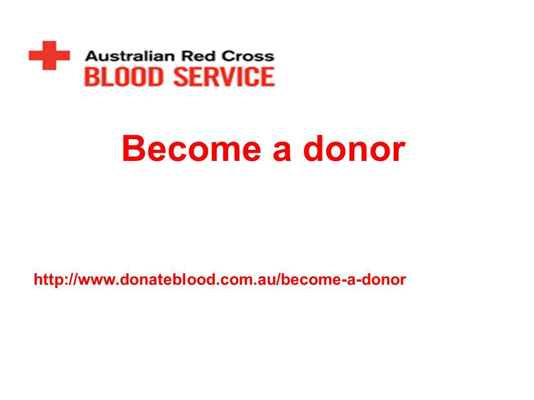 http://www.donateblood.com.a u/become-a-donor