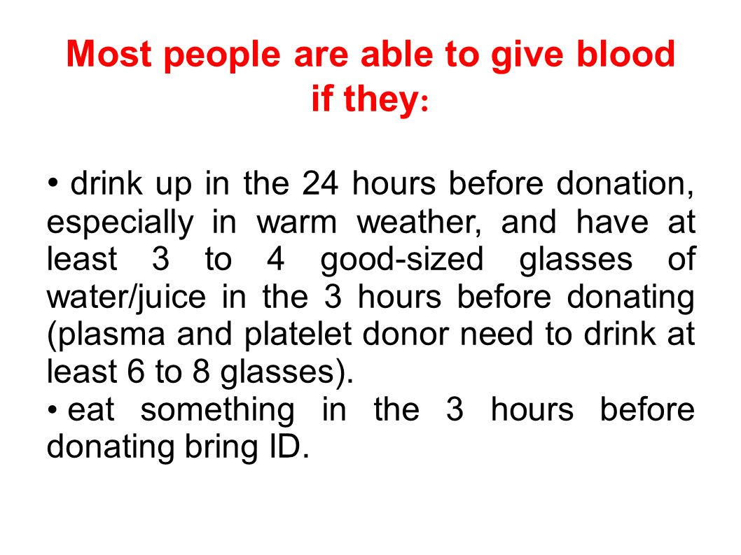 Most people are able to give blood if they:
