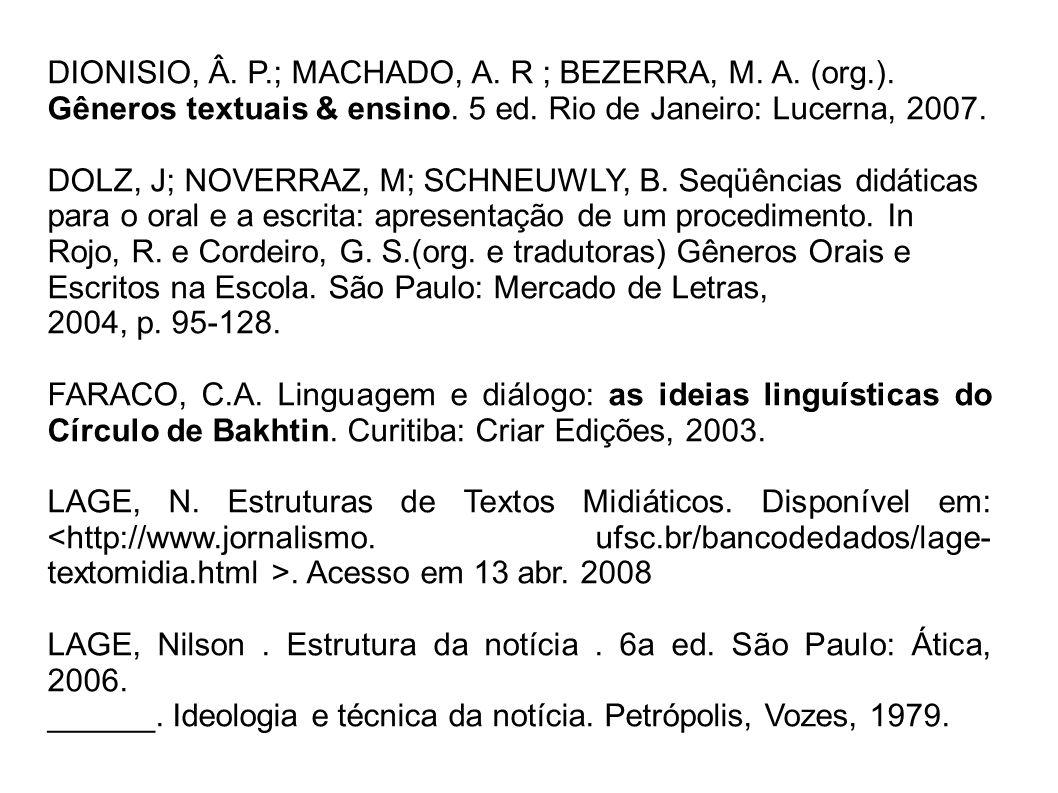 DIONISIO, Â. P. ; MACHADO, A. R ; BEZERRA, M. A. (org. )