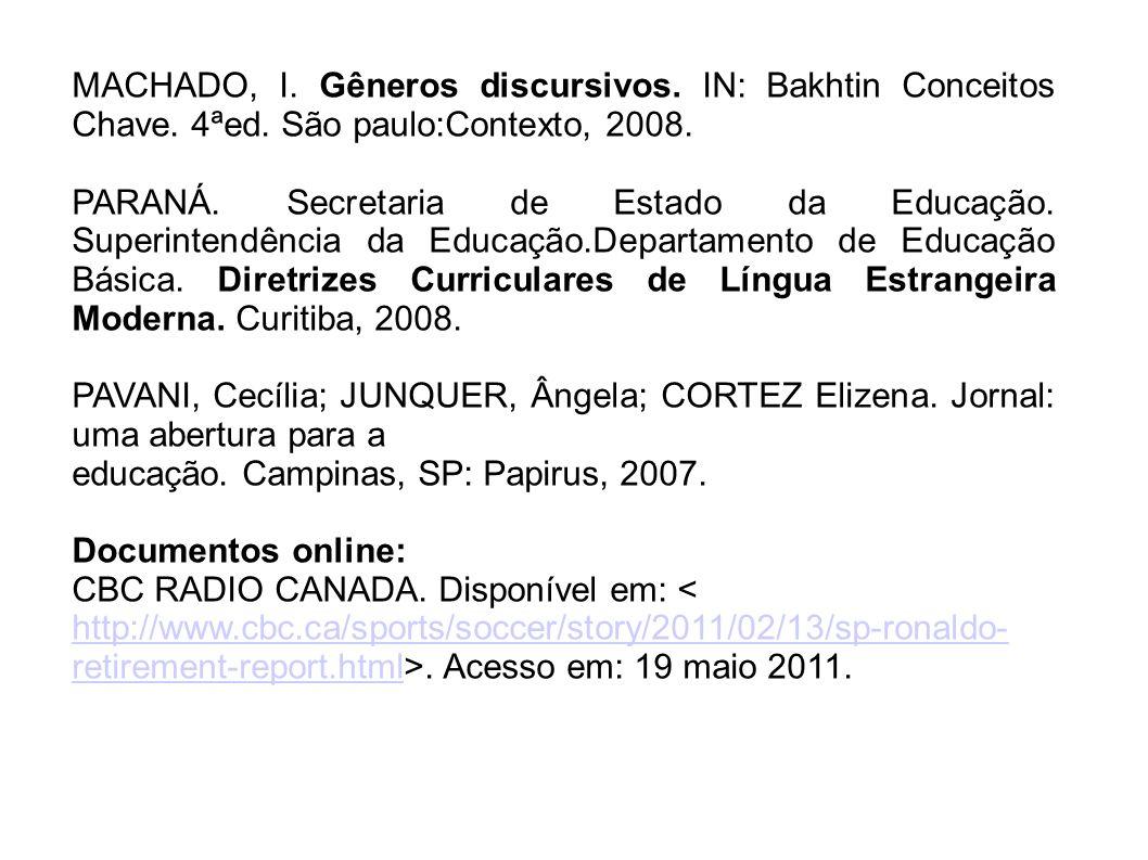 MACHADO, I. Gêneros discursivos. IN: Bakhtin Conceitos Chave. 4ªed