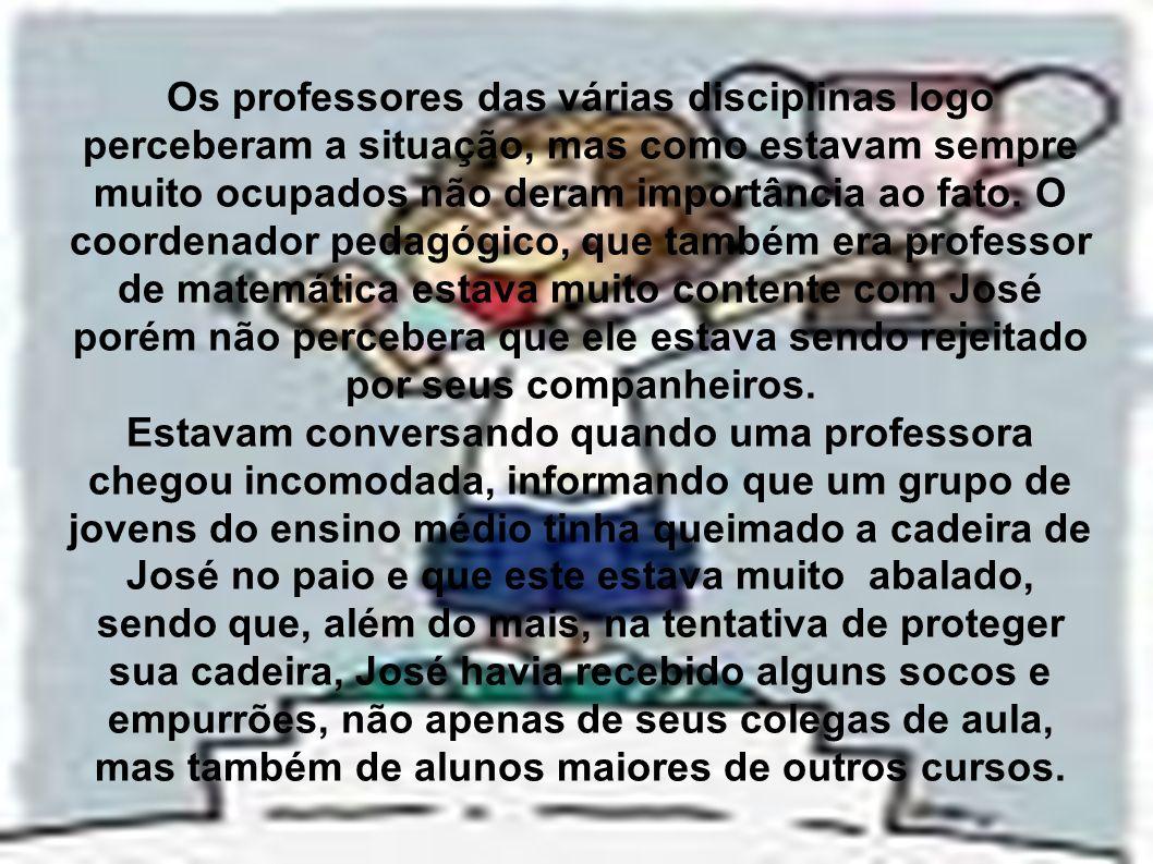 Os professores das várias disciplinas logo perceberam a situação, mas como estavam sempre muito ocupados não deram importância ao fato.