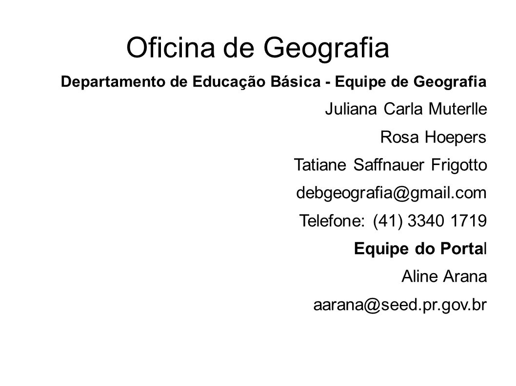 Oficina de Geografia Juliana Carla Muterlle Rosa Hoepers