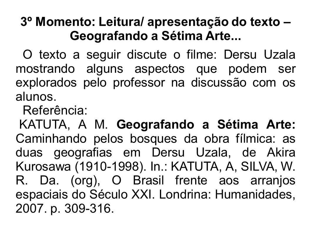 3º Momento: Leitura/ apresentação do texto – Geografando a Sétima Arte...