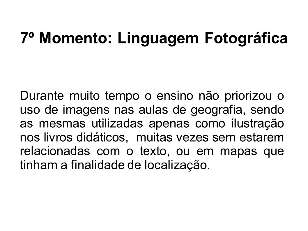 7º Momento: Linguagem Fotográfica